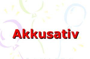 Akkusativ là gì? Phân Biệt Các Loại Cách Trong Tiếng Đức